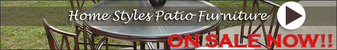 Home Styles Patio Furniture On Sale Now!
