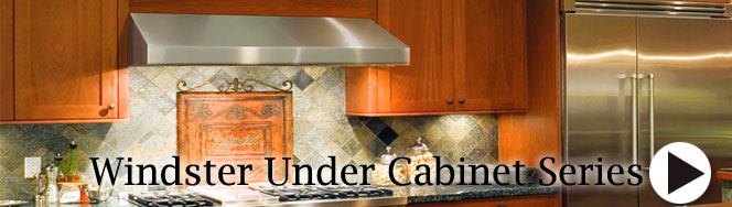 Windster Under Cabinet  Range Hoods