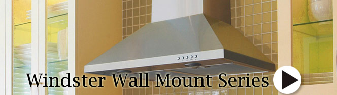 Windster Wall Mounted  Range Hoods