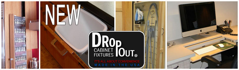 New Dropout Cabinet Fixtures