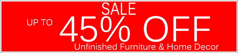 Today's Deals, Unfinished Furniture & Home D�cor On Sale Now!